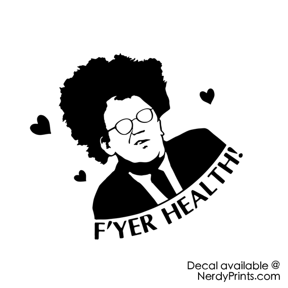 Image of Dr. Steve Brule Decal - For Your Health!