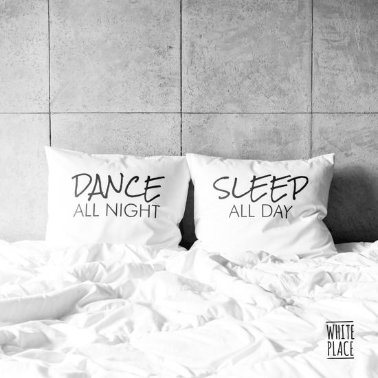 Zdjęcie przedstawia dance all night / sleep all day
