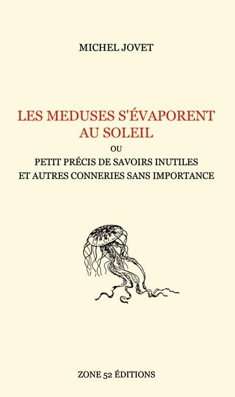 Image of LES MEDUSES S'EVAPORENT AU SOLEIL, de Michel Jovet