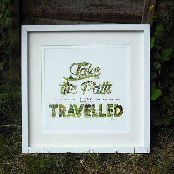 Image of TAKE THE PATH LESS TRAVELLED