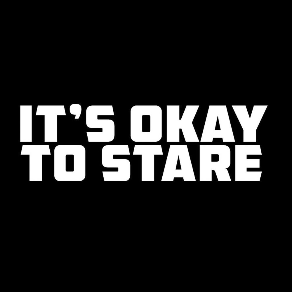 Image of It's Okay To Stare