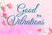 Image of Good Vibrations Pro