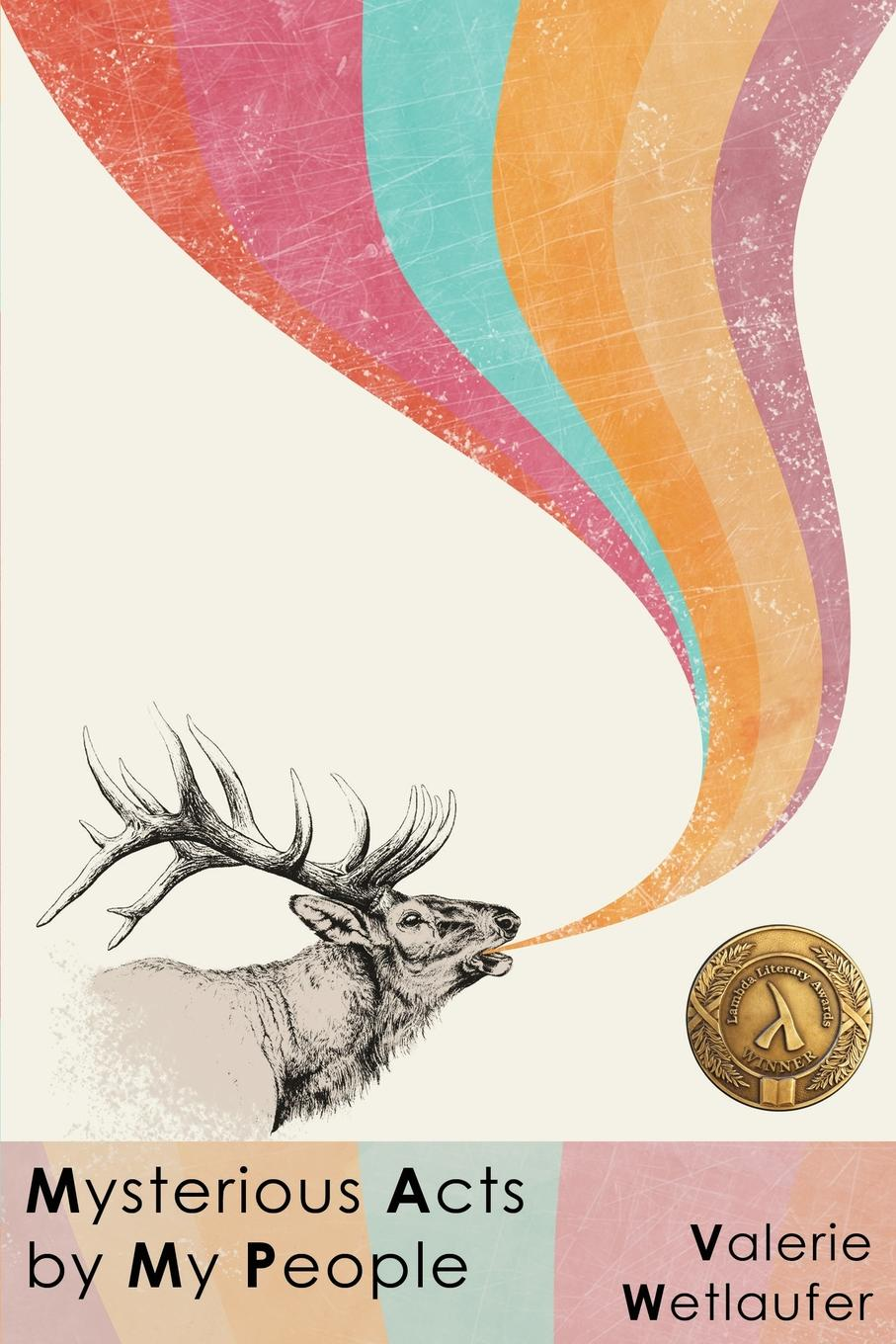 Image of LAMBDA WINNER! Mysterious Acts by My People by Valerie Wetlaufer