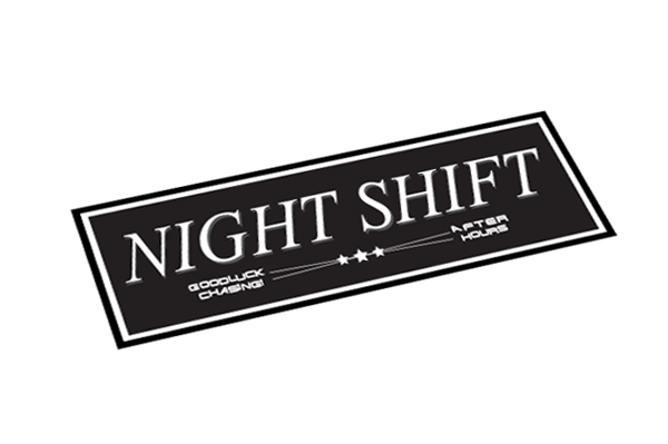 Image of Night Shift * Good-luck Chasing!