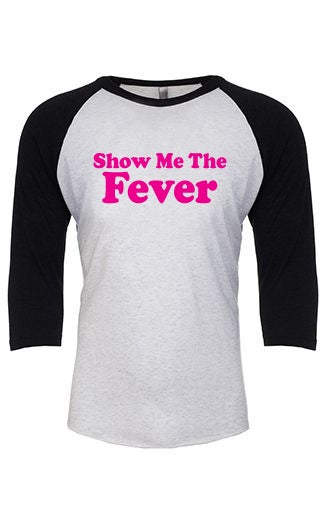 Image of WHAS - Show Me The Fever (Baseball Tee)