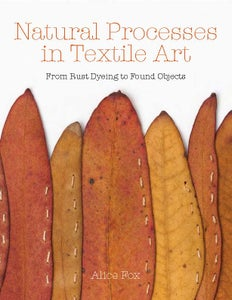 Image of Natural Processes in Textile Art : signed copy - book