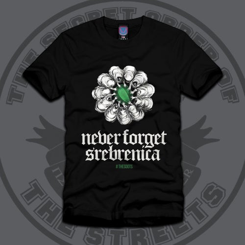 Image of 'Never Forget Srebrenica' Tee *NEW 100% CHARITY*