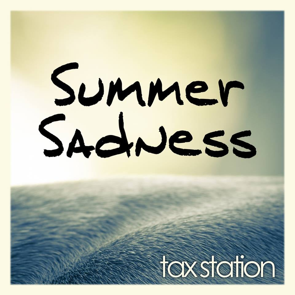 Image of TAX STATION - Summer Sadness
