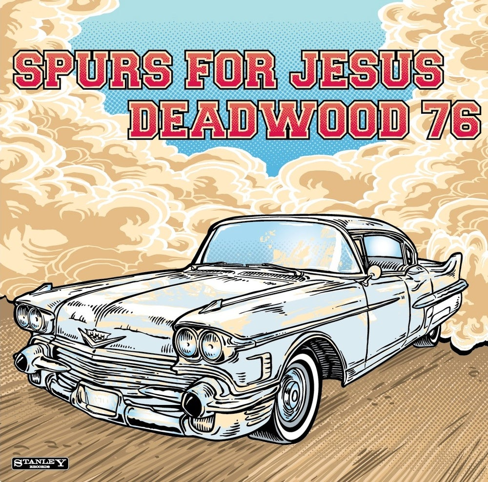 Image of Spurs For Jesus/Deadwood 76 - Split 7""