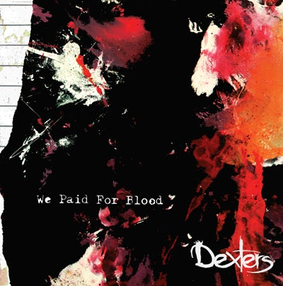 Image of Dexters - We Paid For Blood - CD