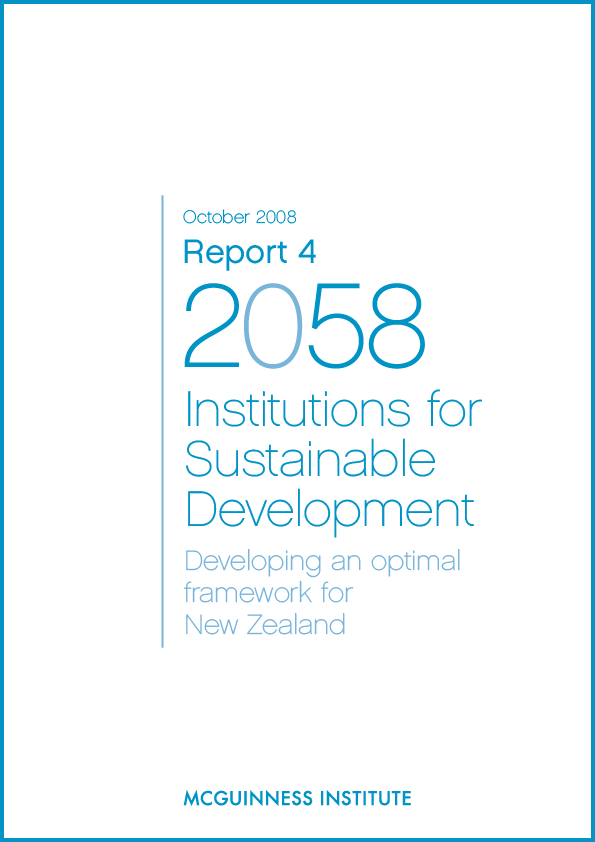 Image of Report 4 - Institutions for Sustainable Development: Developing an optimal framework for New Zealand