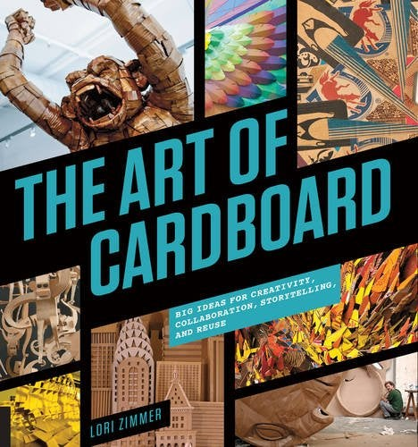 Image of *Signed* The Art of Cardboard: Big Ideas for Creativity, Collaboration, Storytelling, and Reuse
