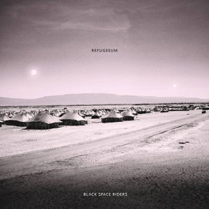 Image of Black Space Riders - Refugeeum 2xLP with free CD