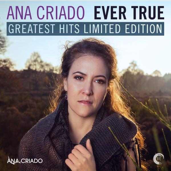 Ana Criado - Ever True - Greatest Hits Limited Edition (Double CD) - Raz Nitzan Music