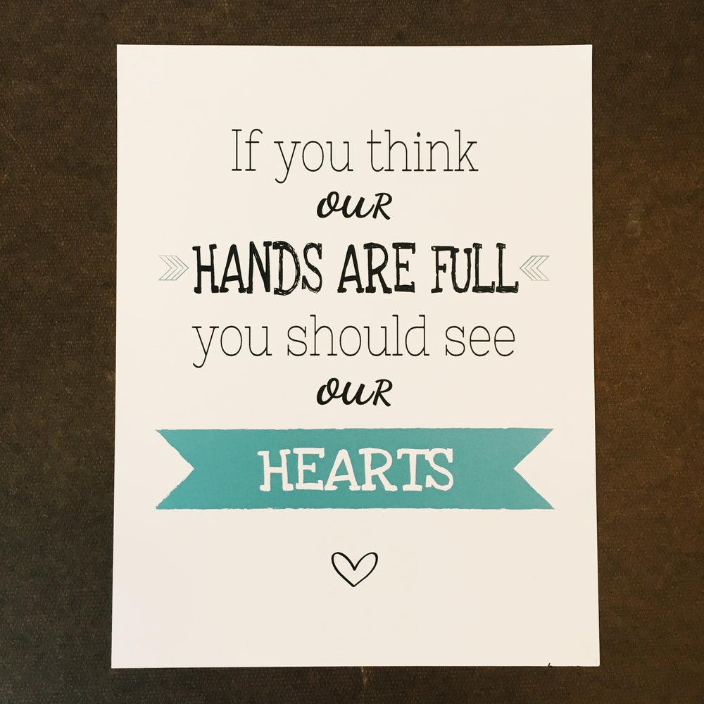 Image of Full Hands Full Hearts Print