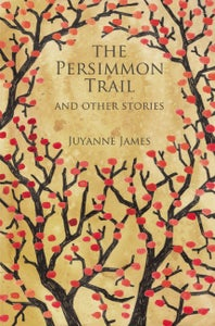 Image of The Persimmon Trail and Other Stories