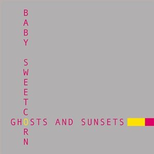 Image of Baby Sweetcorn - Ghosts And Sunsets (CD)