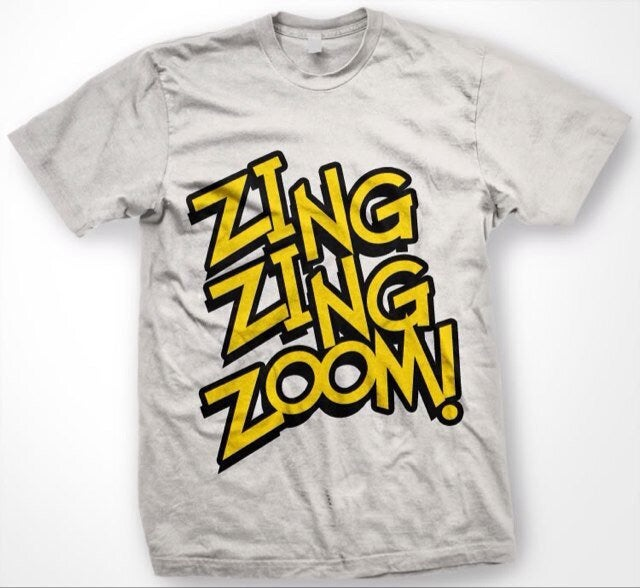 Image of Zing Zing Zoom   (T-Shirt)