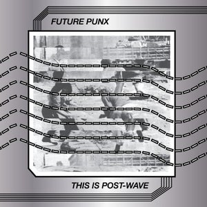 "Image of Future Punx ""This Is Post-Wave"" LP"