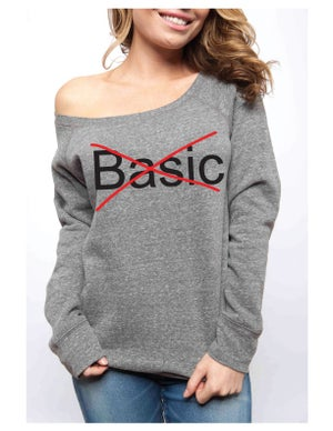 Image of DON'T BE BASIC Sponge Fleece