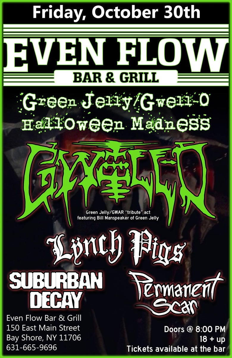 Image of Green Jelly/Gwar Tribute/Lynch Pigs/Permanent Scar/Suburban Decay