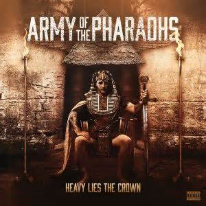 Image of Heavy Lies The Crown -Army Of The Pharaohs