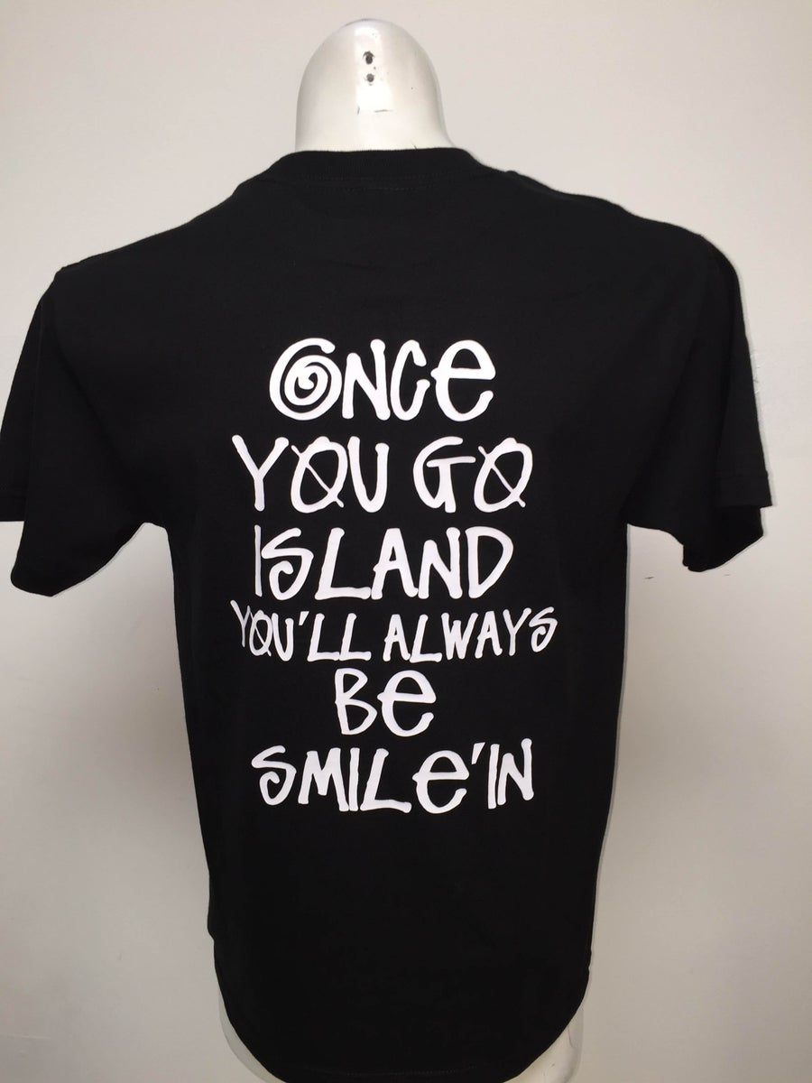 Image of Buenas & Hafa Adai: Once You Go Island You'll Always Be Smile'in (Black/White)