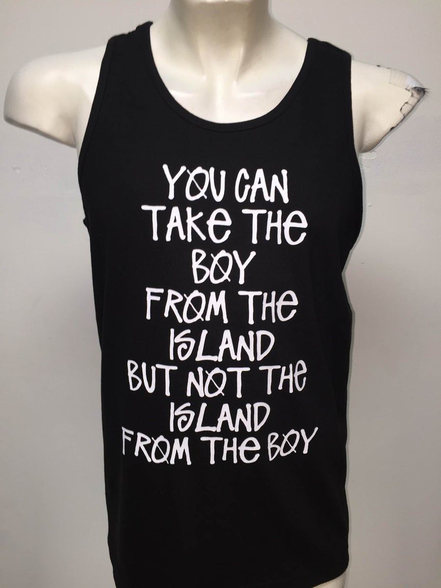 Image of You Can Take The Boy From The Island But Not The Island From The Boy Tank (Black/White)