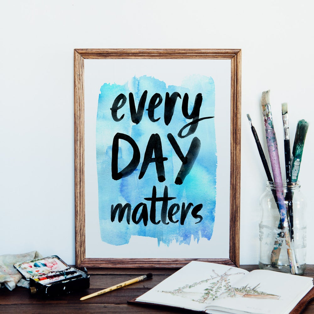 Image of Every Day Matters Giclee Art Print