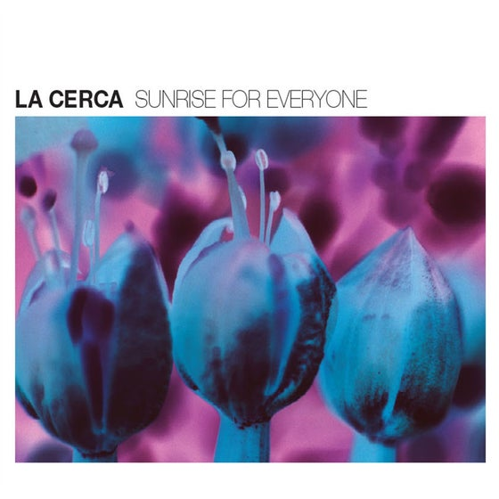 "Image of LA CERCA - ""SUNRISE FOR EVERYONE"" LP"
