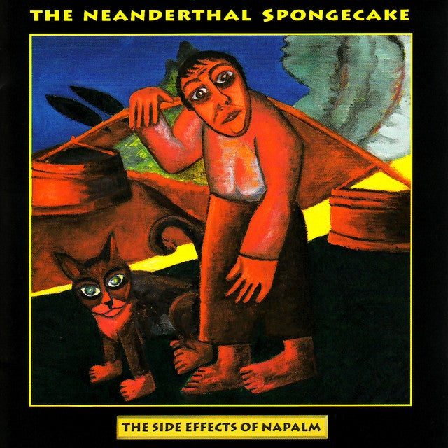 "Image of The Neanderthal Spongecake - ""The Side Effects of Napalm"" CD"