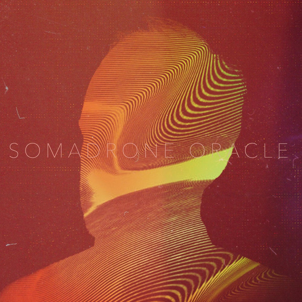 "Image of Somadrone - Oracle - 12"" LP"