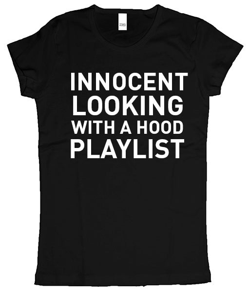 Innocent looking with a hood a playlist (Women's) t shirt
