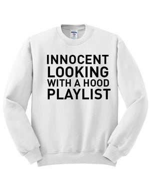 Image of Innocent looking with a hood playlist (Sweatshirt)