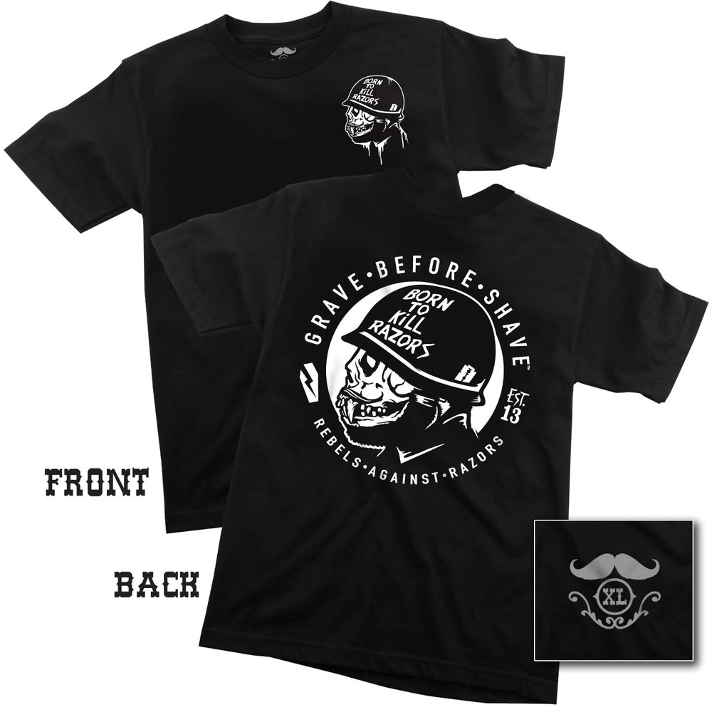 Image of GRAVE BEFORE SHAVE™ BORN TO KILL RAZORS TEE