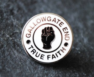 Image of Gallowgate End SOUL - TRUE FAITH Pin Badge