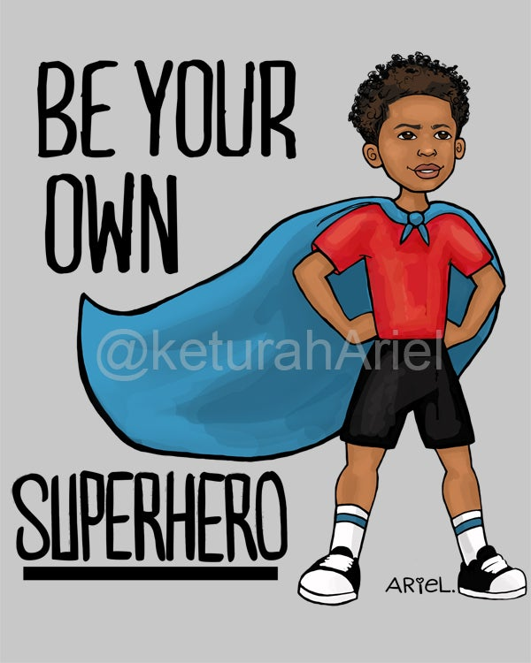 Image of Be Your Own Superhero POSTER/PRINT