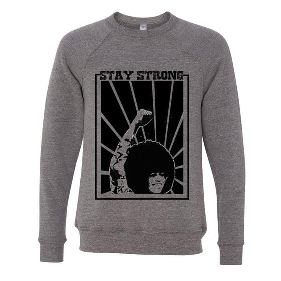 Image of Stay Strong Sweatshirt (Unisex)