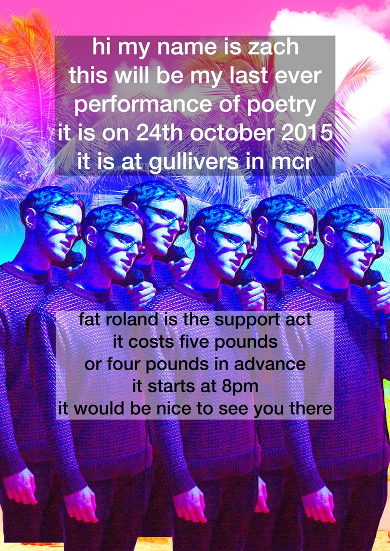 Image of DEATH OF ZACH RODDIS (PERFORMANCE POET) + SPECIAL GUEST FAT ROLAND