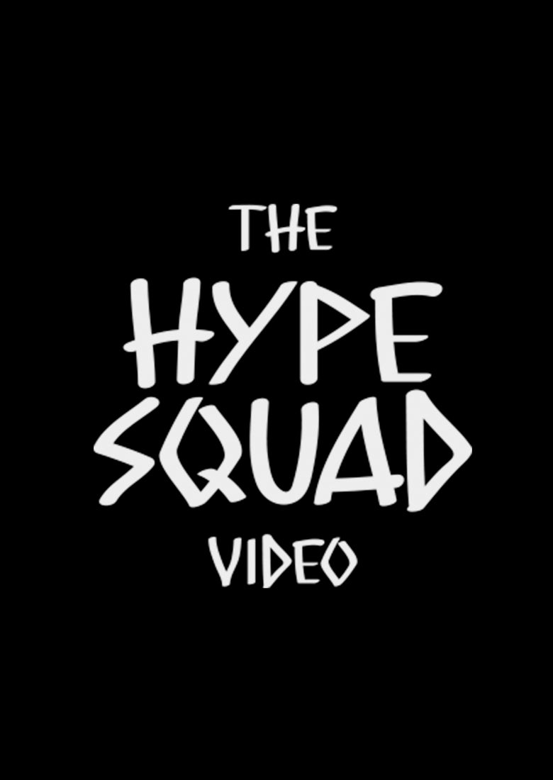 Image of The Hype Squad Video