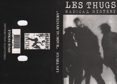 "LES THUGS ""Radical Hystery"" K7/TAPE"
