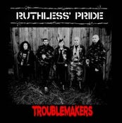 "Image of Ruthless Pride ""Troublemakers"""