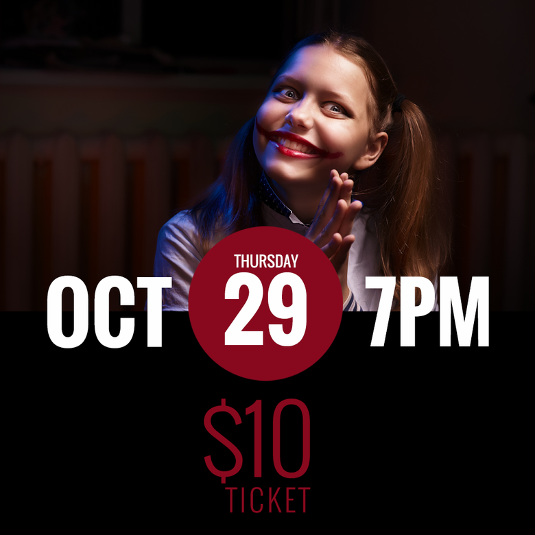 Image of OCT. 29 - 7PM [$10]