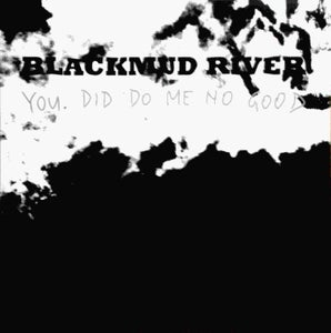 "Image of BLACKMUD RIVER ""You Did Do Me No Good"" LP (Wolfram Reiter)"