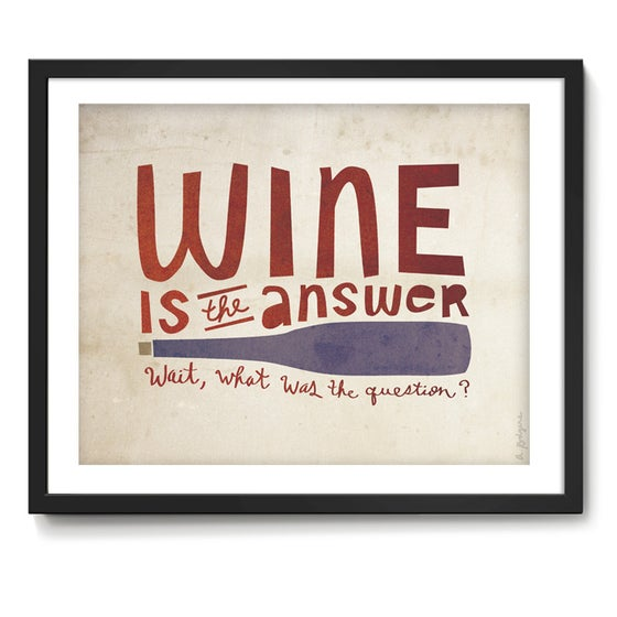 Image of Wine Is The Answer Art Print