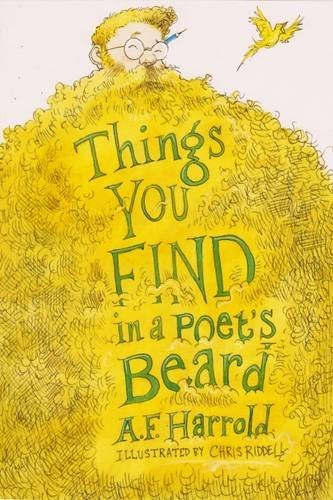 Image of Things You Find in a Poet's Beard by A.F. Harrold