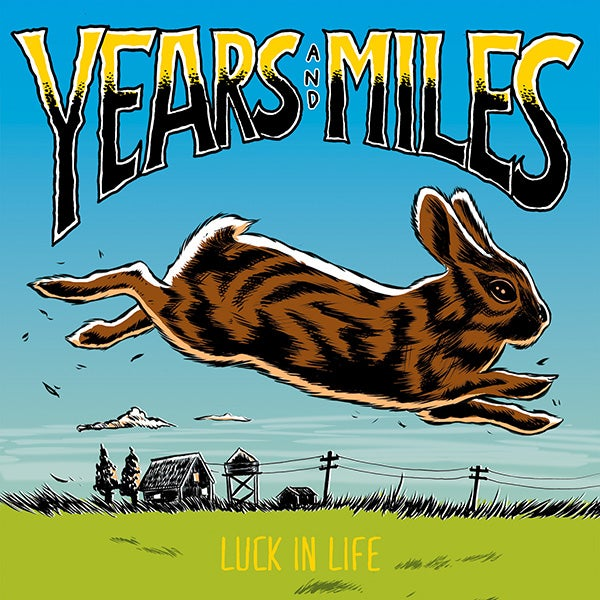 Years and Miles - Luck In Life
