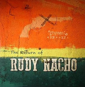 Image of Capitol 1212- The Return Of Rudy Nacho LP (heavyweight vinyl )