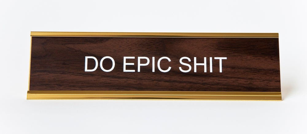 Image of DO EPIC SHIT nameplate