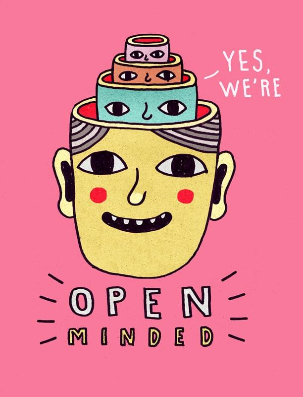 Image of Yes We're Open Minded™ Sign - Artist: Craigio Hopson
